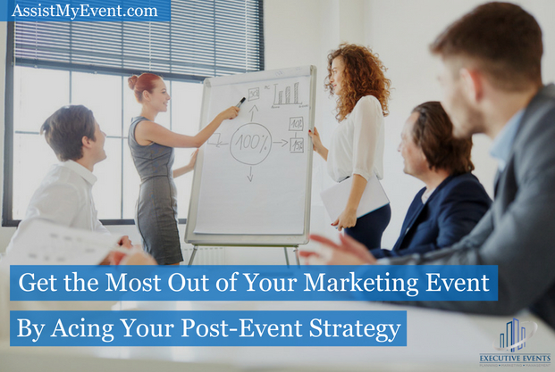 Get the Most Out of Your Marketing Event by Acing Your Post-Event Strategy