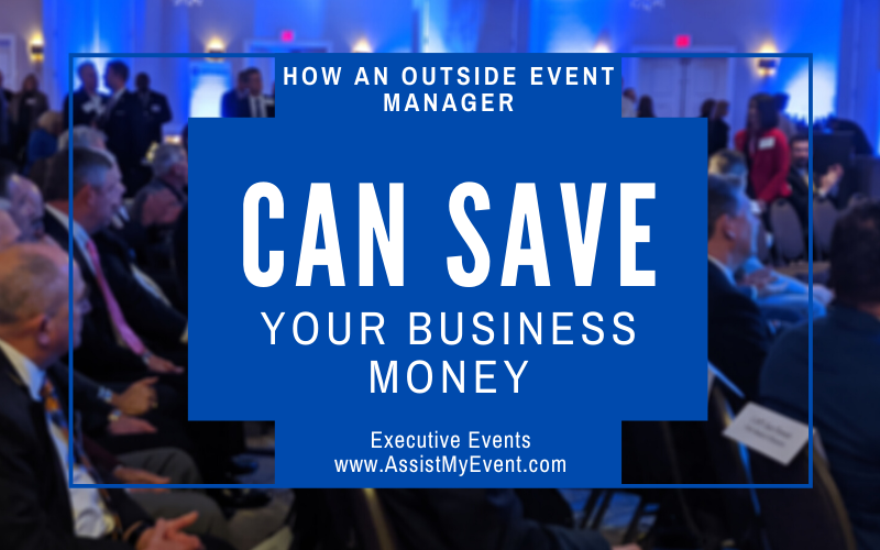 How an Outside Event Manager Can Save Your Business Money